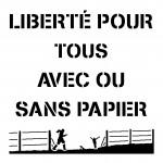 Liberté pour tous, avec ou sans papier
